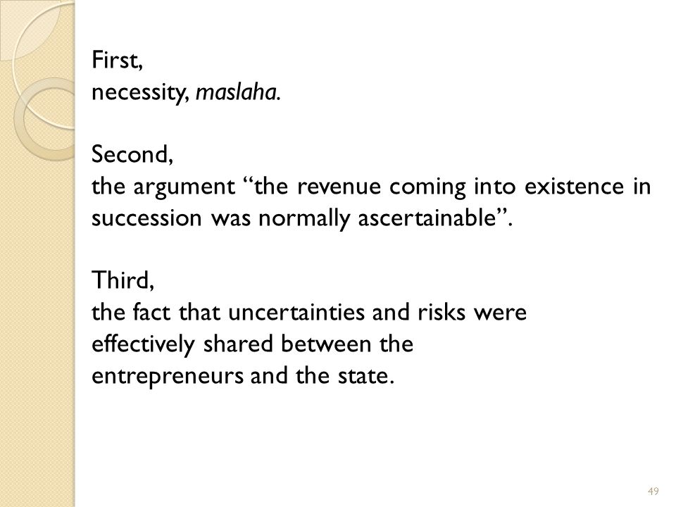 First, necessity, maslaha. Second, the argument the revenue coming into existence in succession was normally ascertainable .
