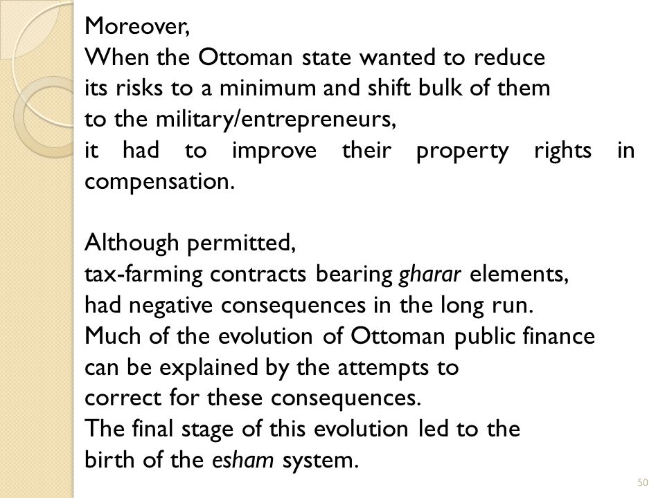 Moreover, When the Ottoman state wanted to reduce. its risks to a minimum and shift bulk of them. to the military/entrepreneurs,