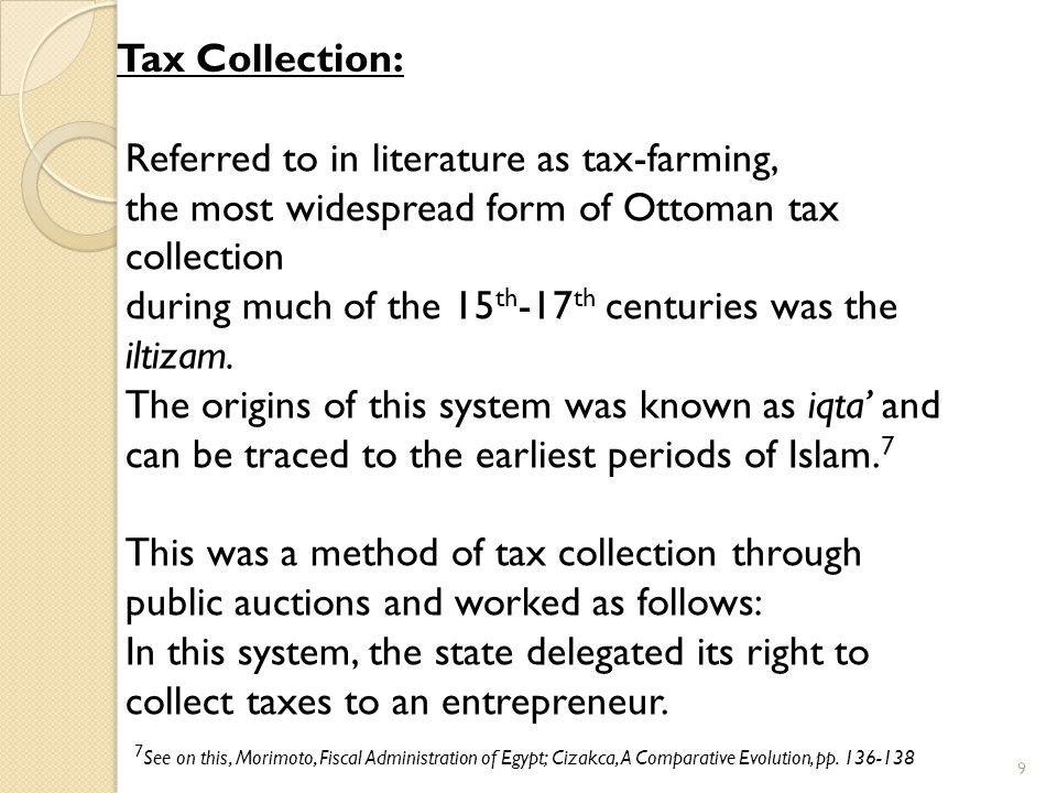Referred to in literature as tax-farming,