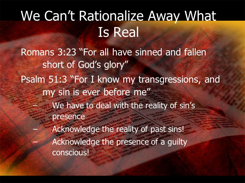 We Can't Rationalize Away What Is Real