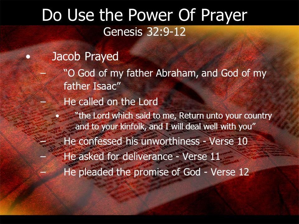 Do Use the Power Of Prayer Genesis 32:9-12