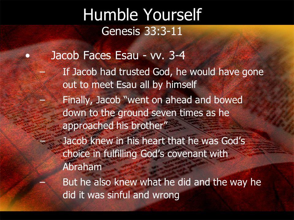 Humble Yourself Genesis 33:3-11