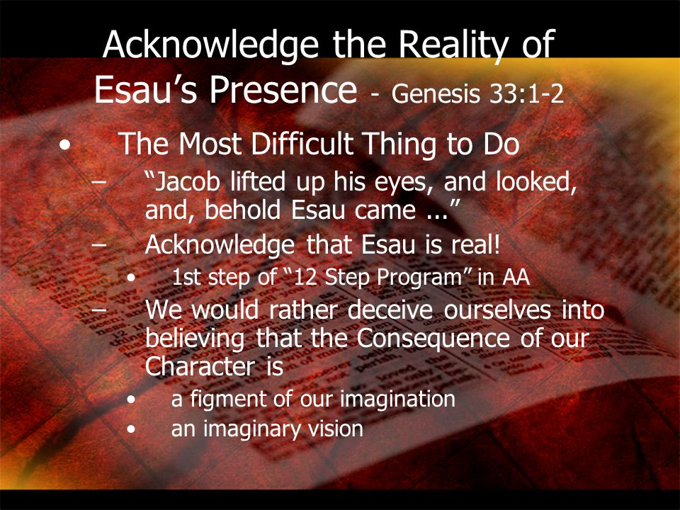 Acknowledge the Reality of Esau's Presence - Genesis 33:1-2