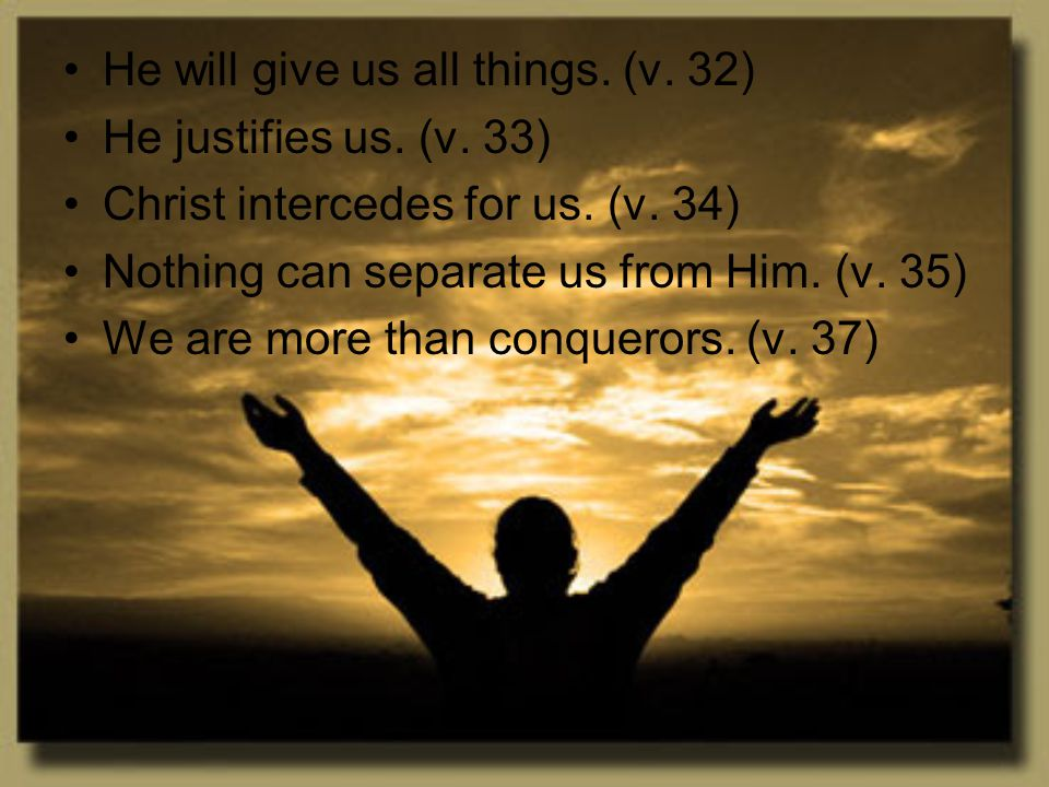 He will give us all things. (v. 32)