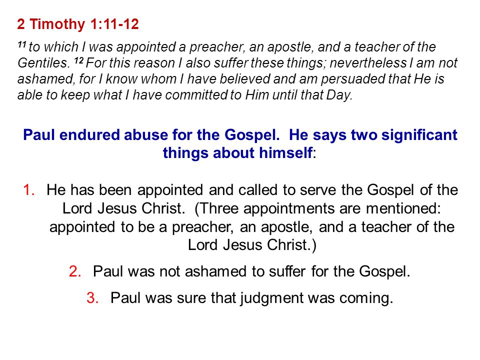 Paul was not ashamed to suffer for the Gospel.