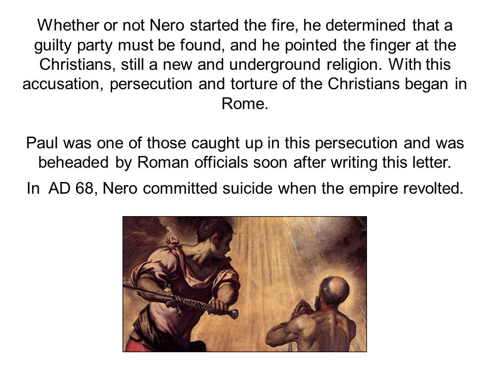 In AD 68, Nero committed suicide when the empire revolted.