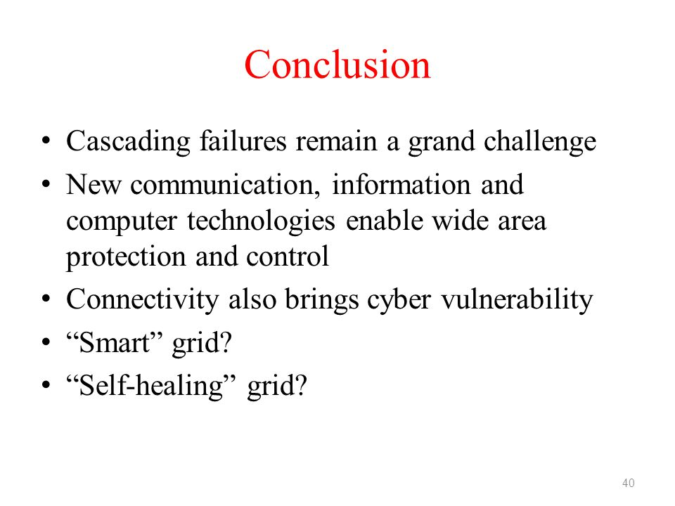 Conclusion Cascading failures remain a grand challenge