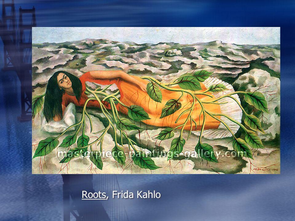 Roots, Frida Kahlo