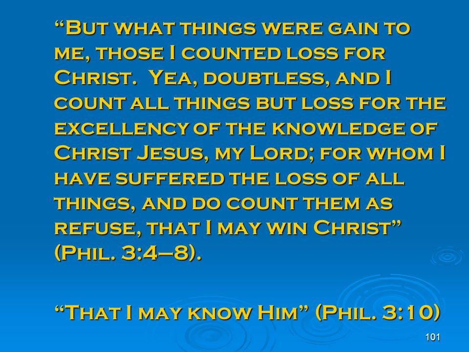 But what things were gain to me, those I counted loss for Christ