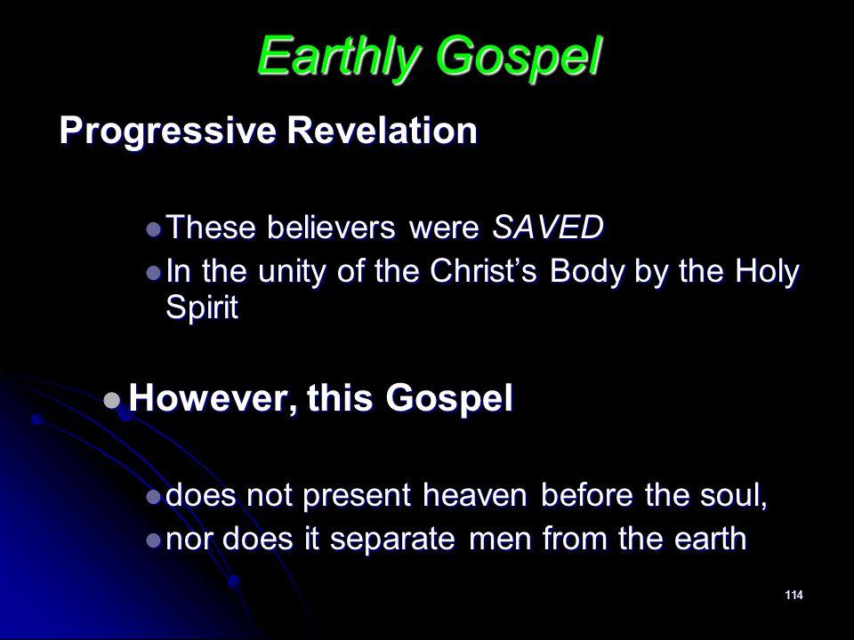 Earthly Gospel Progressive Revelation However, this Gospel