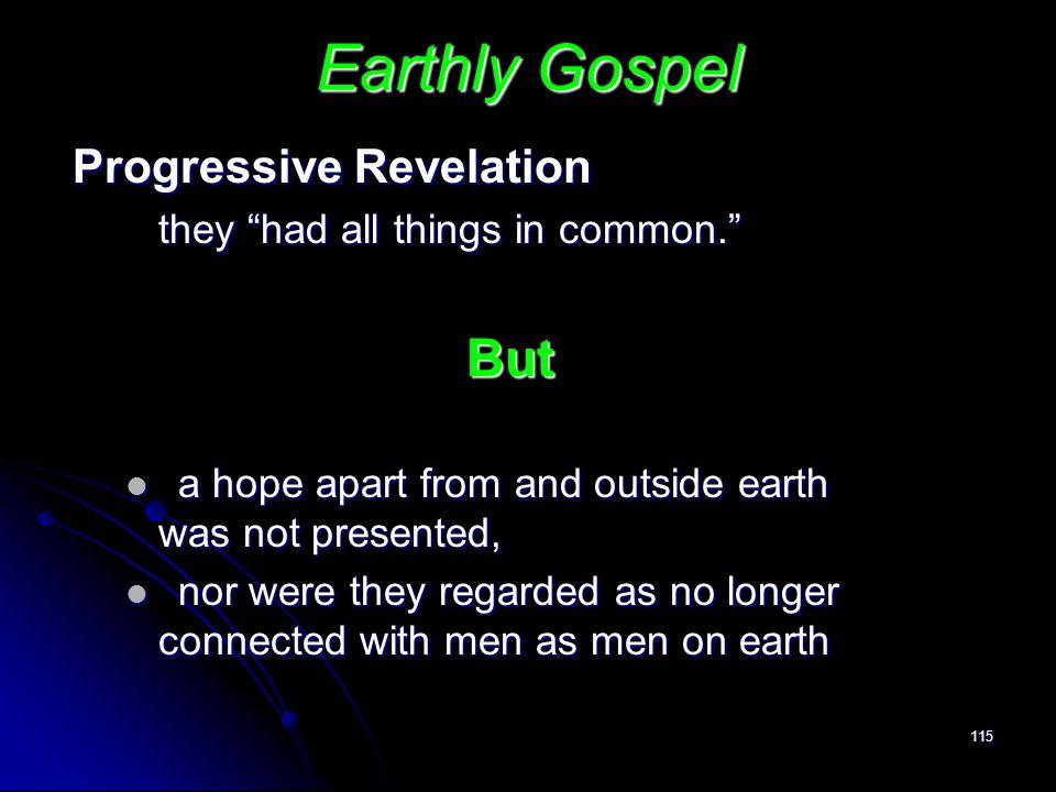 Earthly Gospel But Progressive Revelation