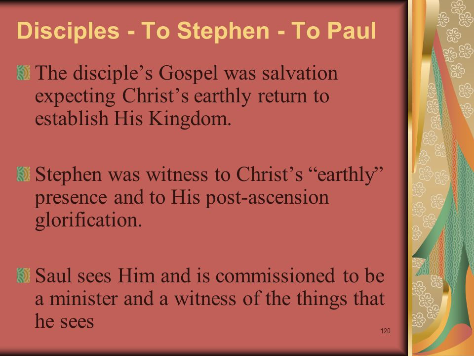 Disciples - To Stephen - To Paul