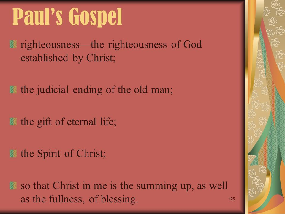 Paul's Gospel righteousness—the righteousness of God established by Christ; the judicial ending of the old man;