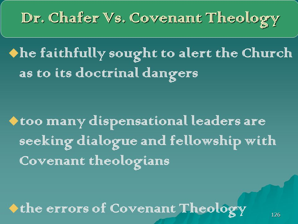 Dr. Chafer Vs. Covenant Theology