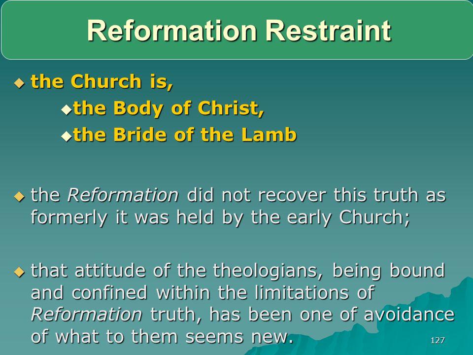 Reformation Restraint