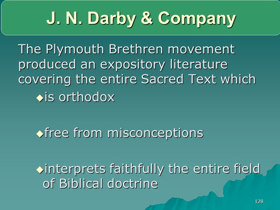 J. N. Darby & Company The Plymouth Brethren movement produced an expository literature covering the entire Sacred Text which.