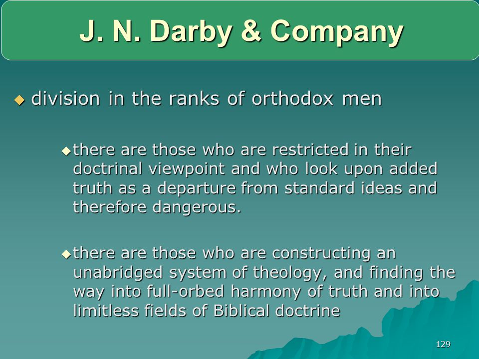 J. N. Darby & Company division in the ranks of orthodox men