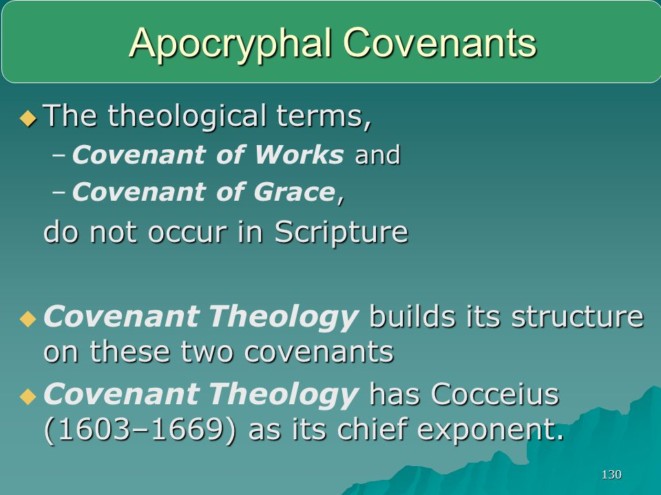 Apocryphal Covenants The theological terms, do not occur in Scripture