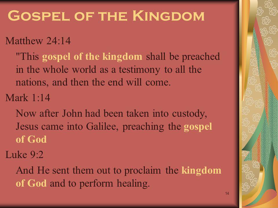 Gospel of the Kingdom Matthew 24:14