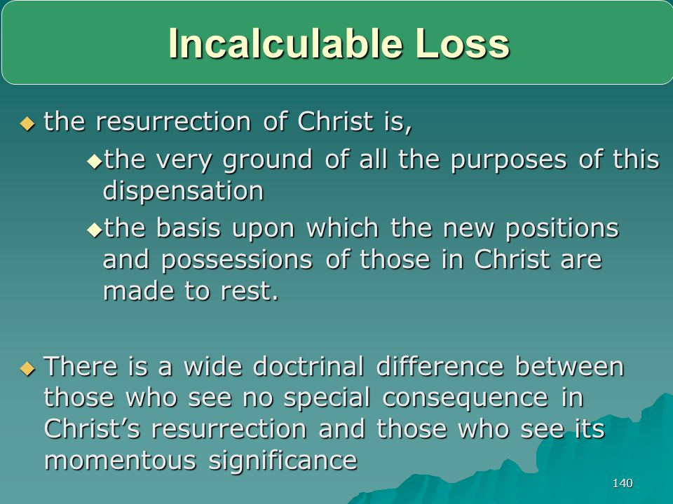 Incalculable Loss the resurrection of Christ is,