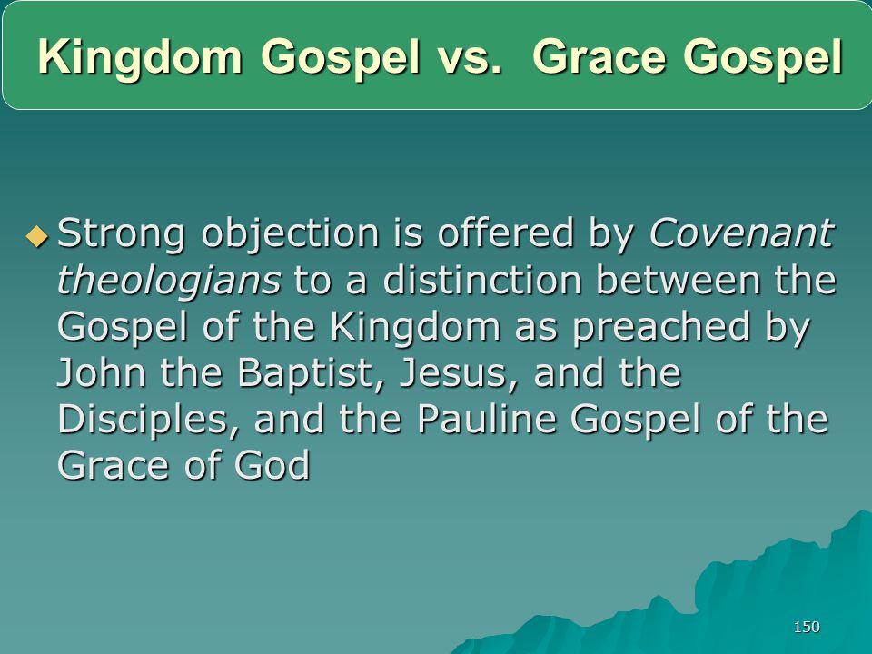 Kingdom Gospel vs. Grace Gospel