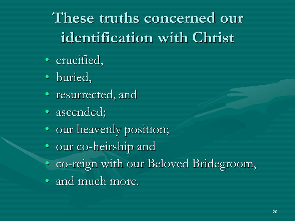 These truths concerned our identification with Christ
