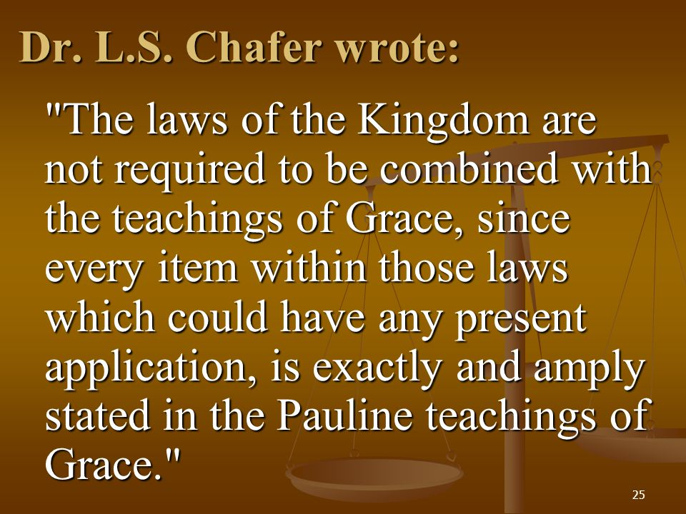 Dr. L.S. Chafer wrote: