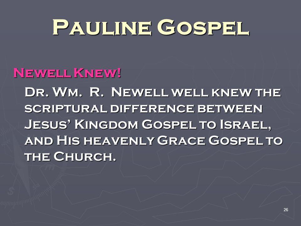 Pauline Gospel Newell Knew!