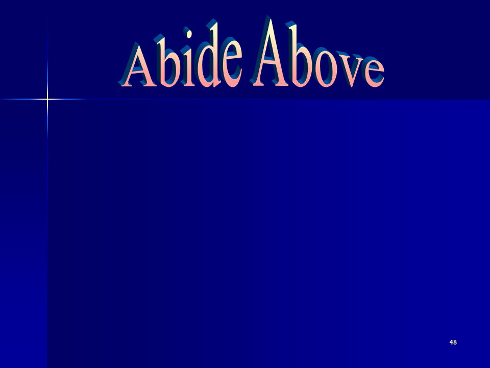 Abide Above