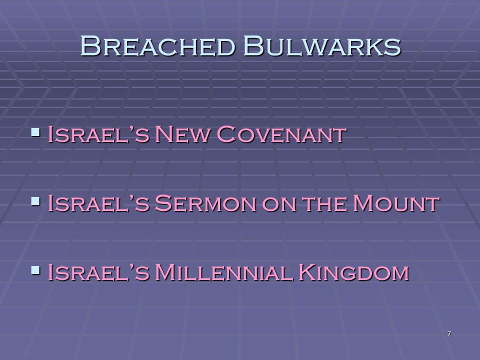 Breached Bulwarks Israel's New Covenant Israel's Sermon on the Mount