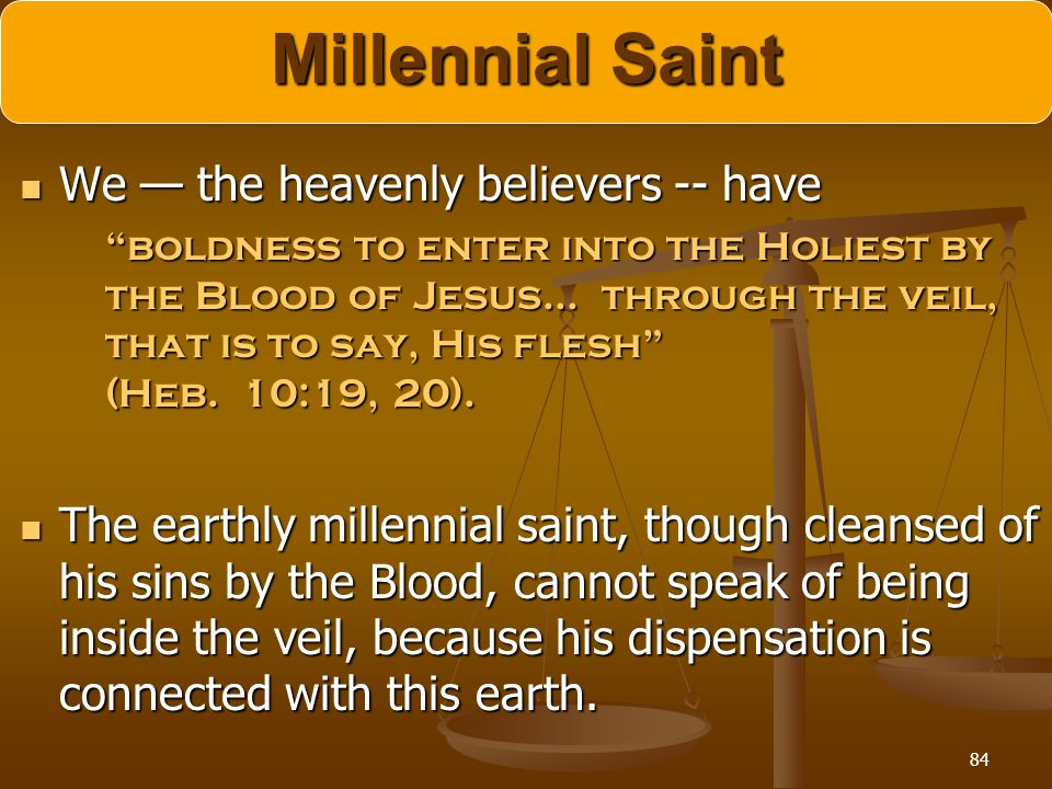 Millennial Saint We — the heavenly believers -- have