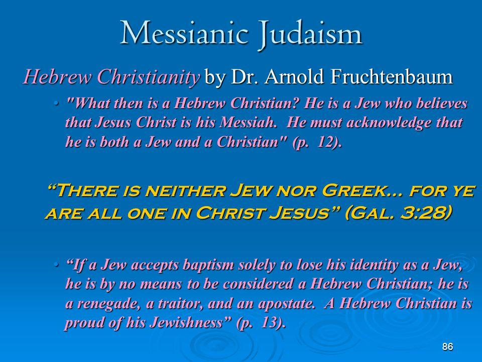 Messianic Judaism Hebrew Christianity by Dr. Arnold Fruchtenbaum