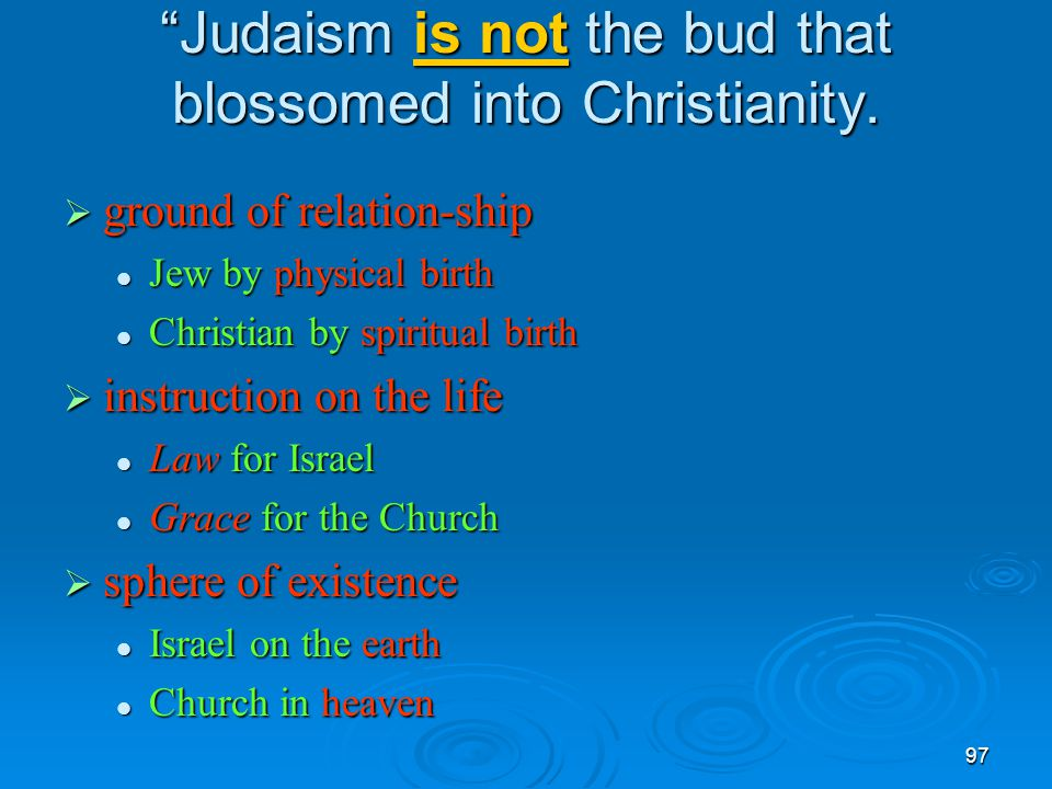 Judaism is not the bud that blossomed into Christianity.