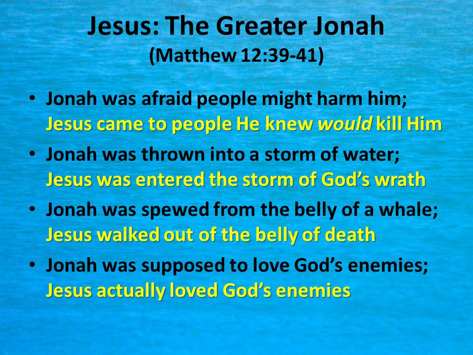 Jesus: The Greater Jonah (Matthew 12:39-41)