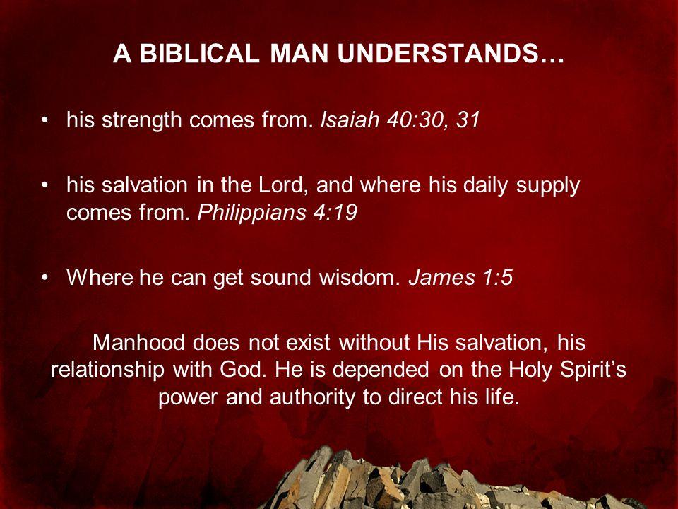 A BIBLICAL MAN UNDERSTANDS…