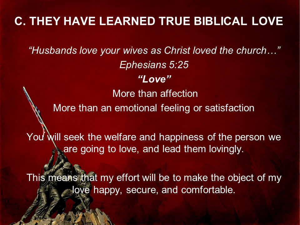 C. THEY HAVE LEARNED TRUE BIBLICAL LOVE
