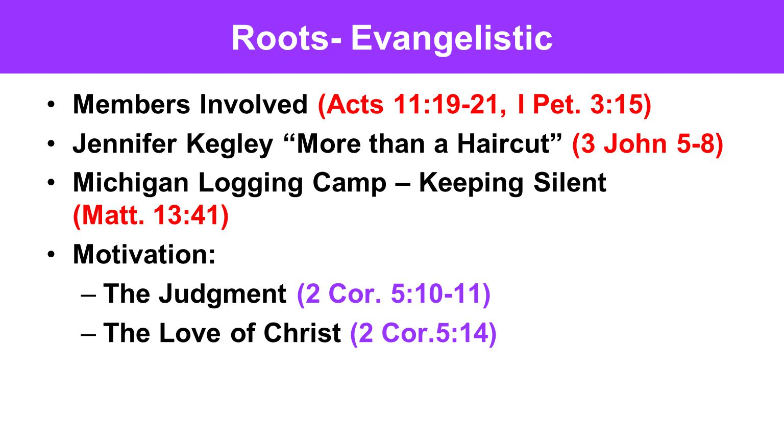 Roots- Evangelistic Members Involved (Acts 11:19-21, I Pet. 3:15)