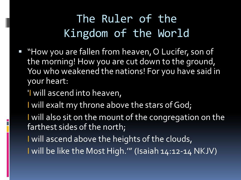 The Ruler of the Kingdom of the World