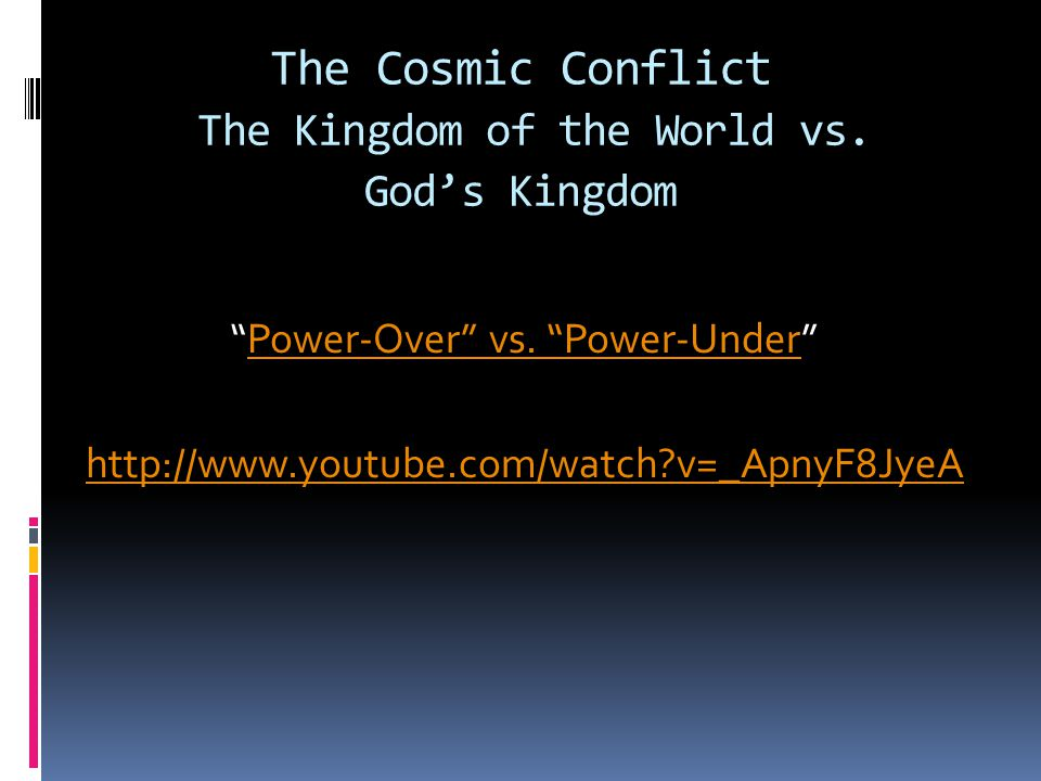 The Cosmic Conflict The Kingdom of the World vs. God's Kingdom
