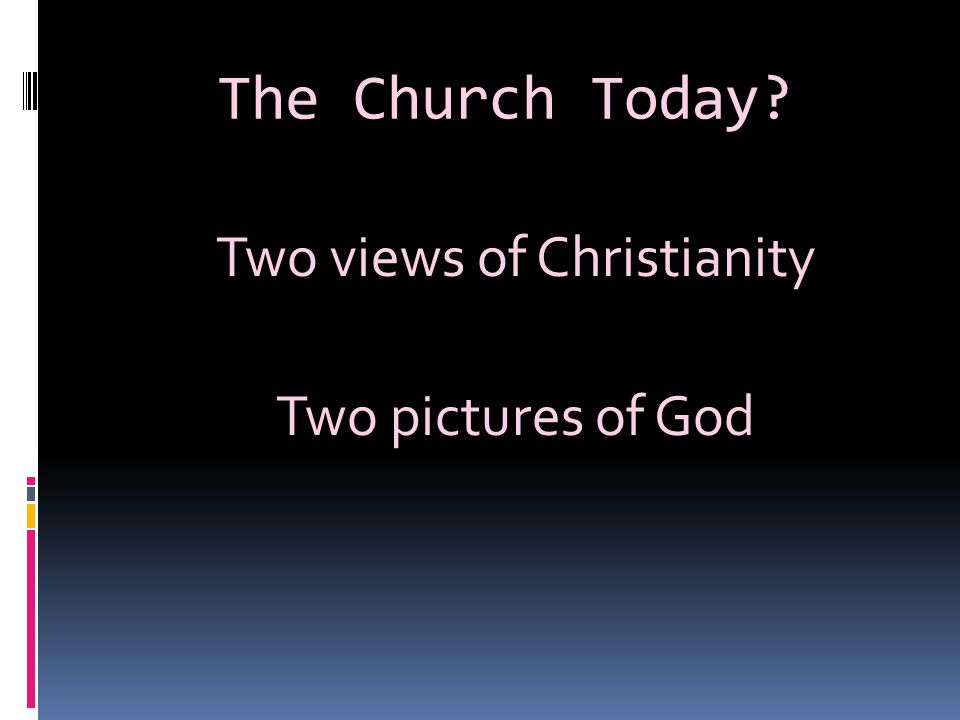Two views of Christianity