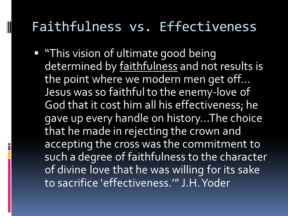 Faithfulness vs. Effectiveness