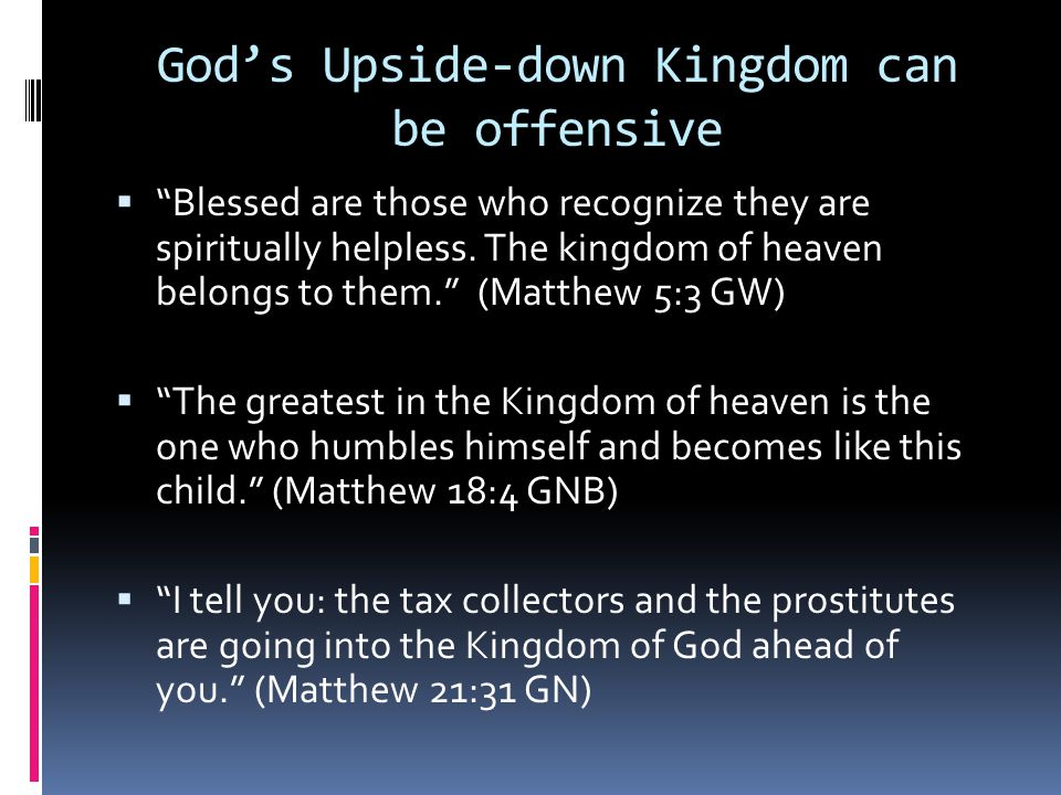 God's Upside-down Kingdom can be offensive