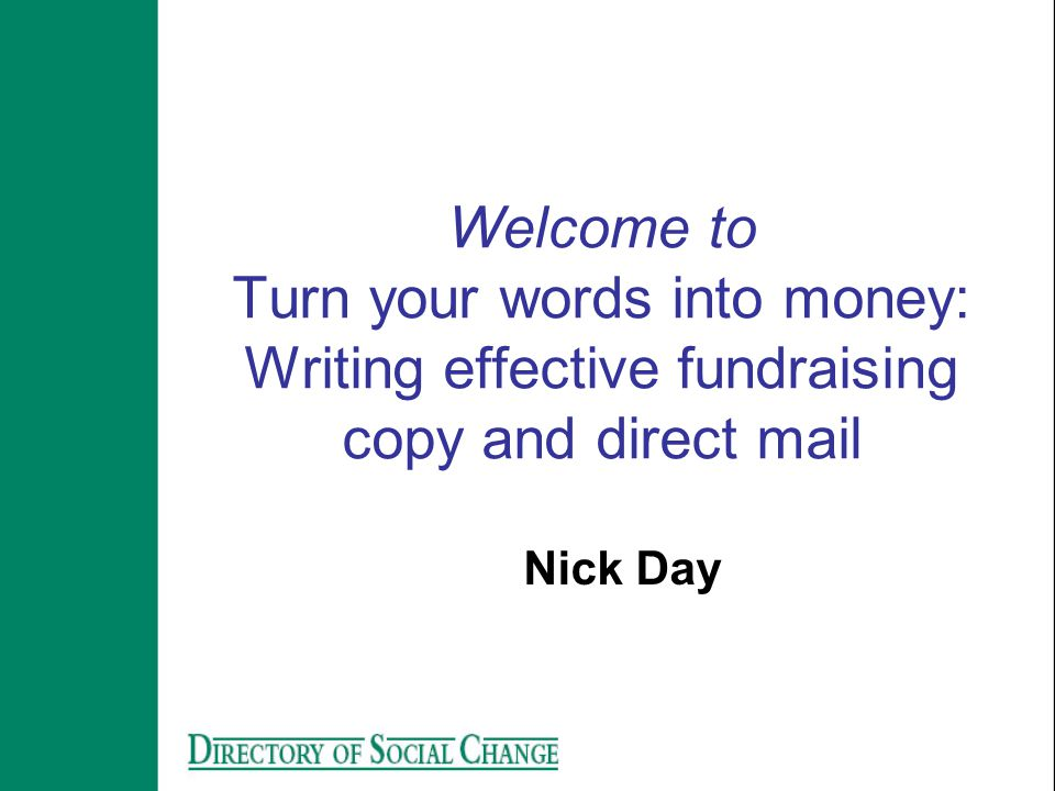 Welcome to Turn your words into money: Writing effective fundraising copy and direct mail