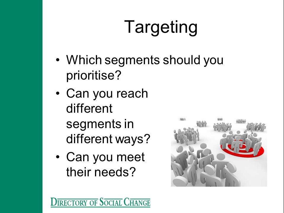 Targeting Which segments should you prioritise