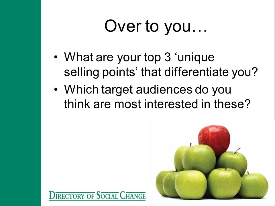Over to you… What are your top 3 'unique selling points' that differentiate you.