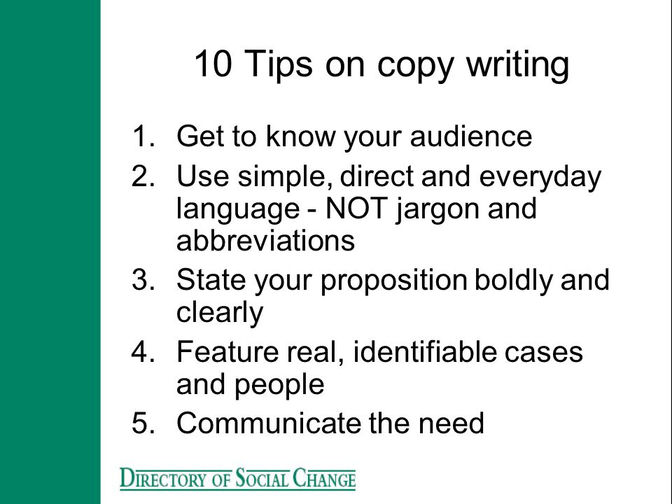 10 Tips on copy writing Get to know your audience