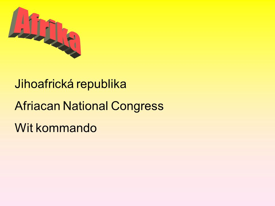 Afrika Jihoafrická republika Afriacan National Congress Wit kommando