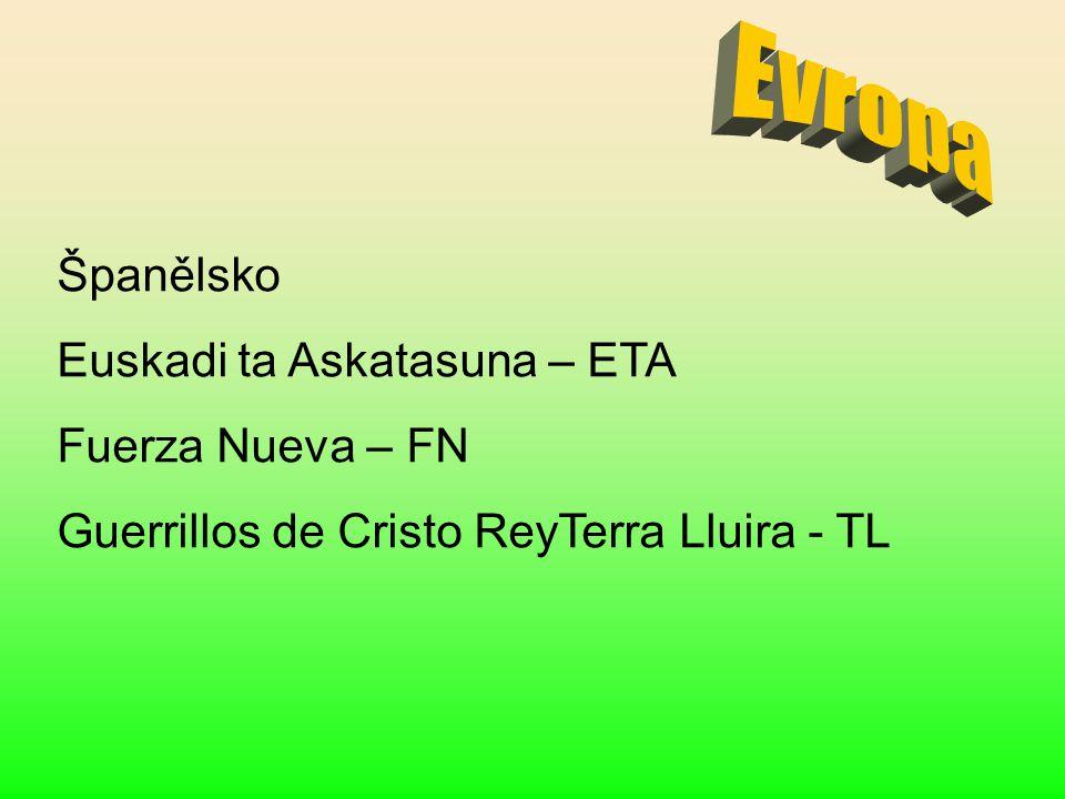 Evropa Španělsko Euskadi ta Askatasuna – ETA Fuerza Nueva – FN
