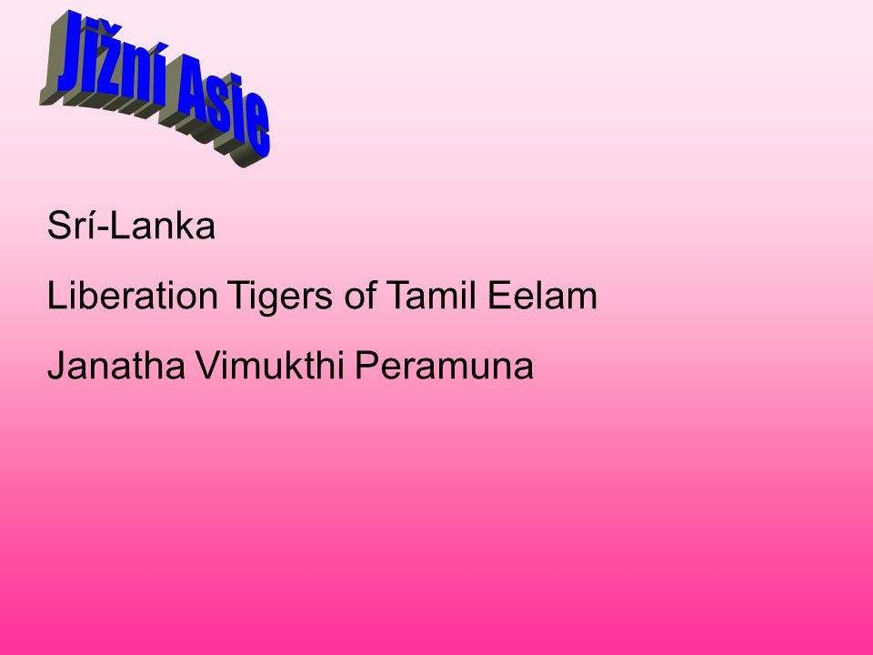 Jižní Asie Srí-Lanka Liberation Tigers of Tamil Eelam