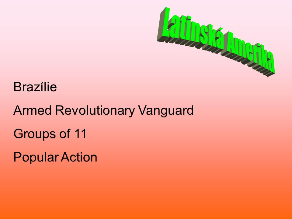 Latinská Amerika Brazílie Armed Revolutionary Vanguard Groups of 11